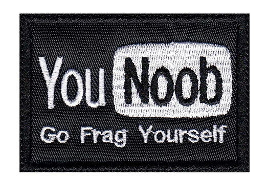 You Noob Go Frag Yourself - Velcro Back