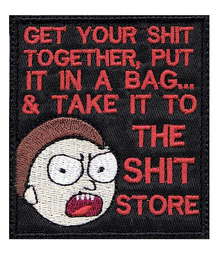 Morty Shit Store Pack Your Shit Put It In A Bag - Glue Back To Sew On