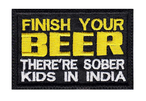 Finish Your Beer Theres Sober Kids In India Funny Hilarious Biker - Velcro Back