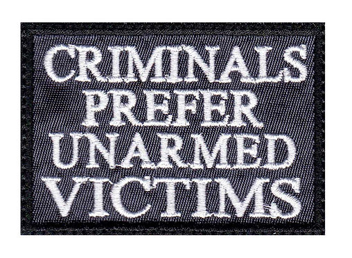 Criminals Prefer Unarmed Victims - Velcro Back
