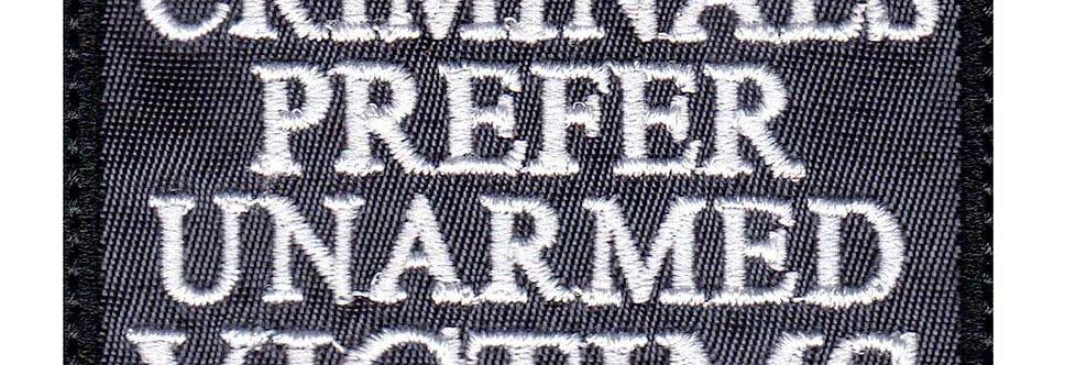 Criminals Prefer Unarmed Victims - Velcro Back