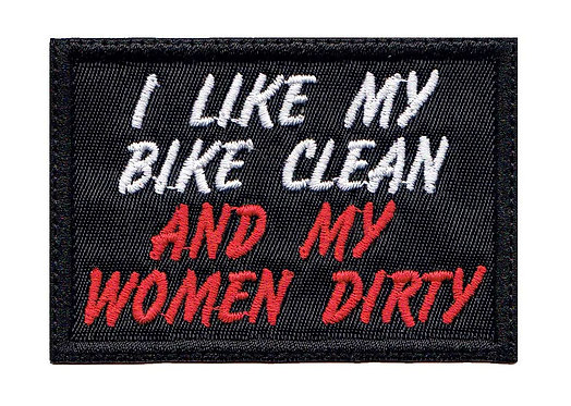 I Like My Bike Clean Women Dirty Motorcycle Funny Biker - Velcro Back