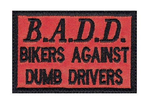 Badd Bikers Against Dumb Drivers - Glue Back To Sew On