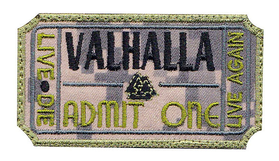 Valhalla Admit One Ticket Die Live Again - Velcro Back