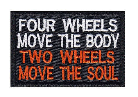 4 Wheels Move The Body 2 Wheels Move The Soul Biker Motorcycle - Glue Back Sew