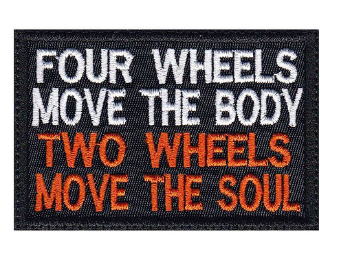 4 Wheels Move The Body 2 Wheels Move The Soul Biker Motorcycle - Glue Back Sew