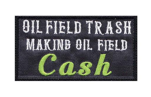 Oil Filed Trash Oil Field Cash - Glue Back To Sew On
