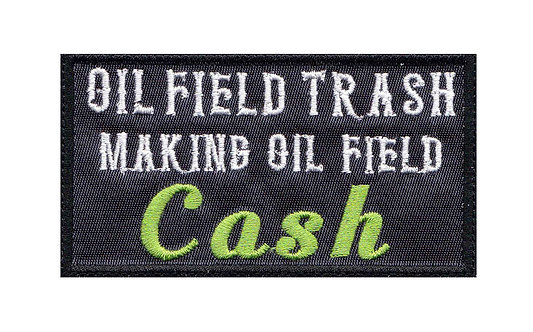 Oil Filed Trash Oil Field Cash - Glue Back To Sew On