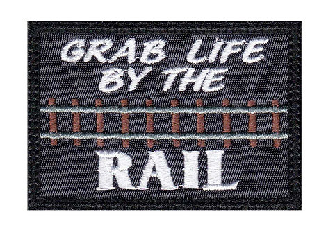 Grab Life By The Rails Road Train Conductor Engineer - Glue Back To Sew On