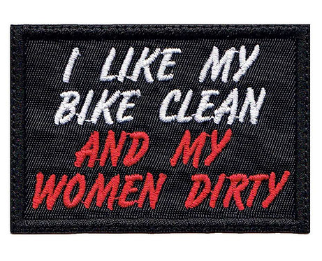 I Like My Bike Clean Women Dirty Motorcycle Funny Biker - Glue Back To Sew On