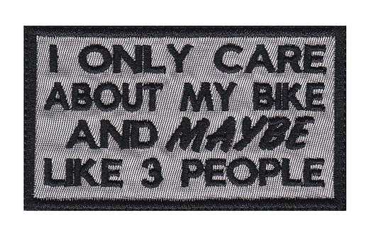 Only Care About My Bike & Maybe Like 3 Other People Motorcycle - Velcro Back