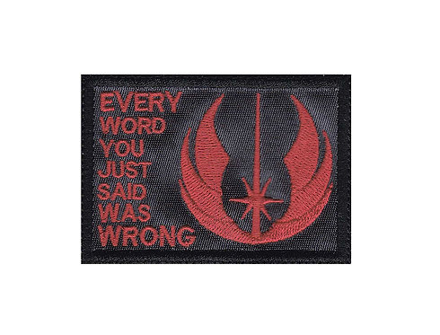 Jedi Skywalker Everything Said Is Wrong Star Wars - Velcro Back