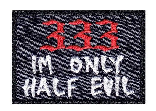 333 I'M Only Half Evil - Velcro Back