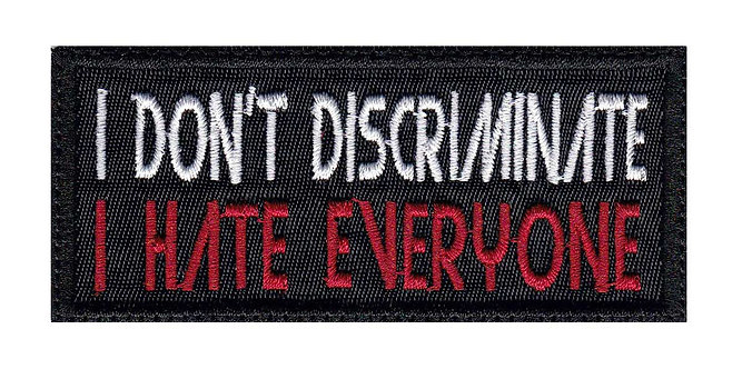 I Don't Discriminate I Hate Everyone Funny Biker Motorcycle - Velcro Back