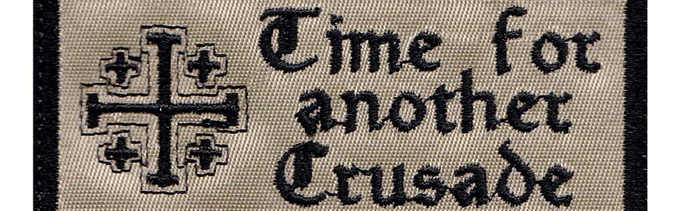 Time For Another Crusade - Velcro Back