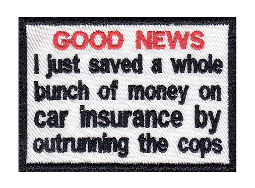 I Just Saved Money On Car Insurance By Outrunning The Cops - Velcro Back