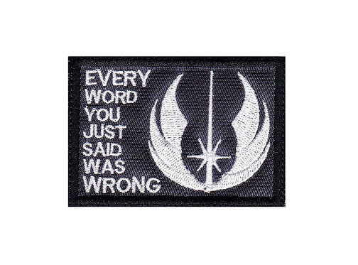 Jedi Skywalker Everything Said Is Wrong Star Wars - Glue Back To Sew On