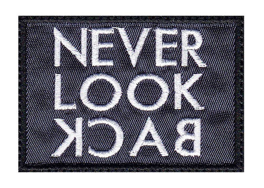 Never Look Back Inspirational - Glue Back To Sew On