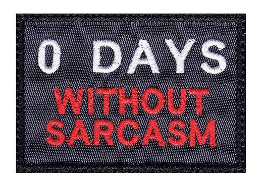 Zero 0 Days Without Sarcasm - Velcro Back