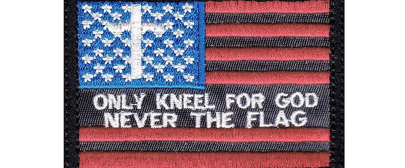 Kneel God Never Flag Us Flag - Velcro Back