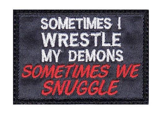 Sometimes I Wrestle My Demons Sometimes We Snuggle - Velcro Back