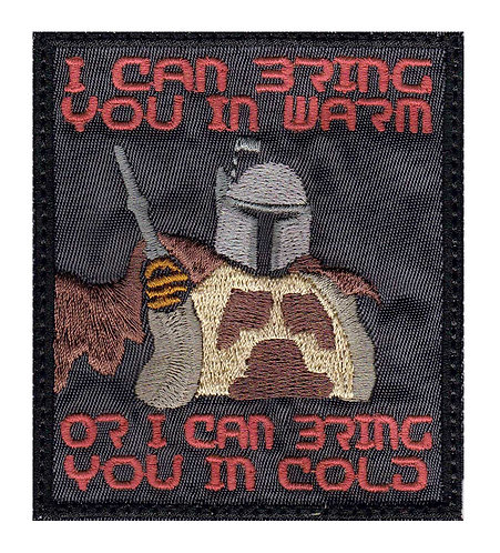Mandalorian Bring You Cold Or Warm - Glue Back To Sew On