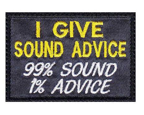 I Give Sound Advice 99 Percent Sound 1 Percent Advice - Glue Back To Sew On
