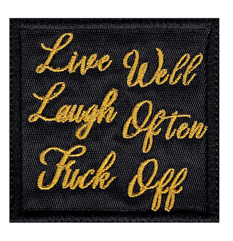 Funny Parody Inspirational Live Well Laugh Often Fuck Off - Glue Back To Sew On