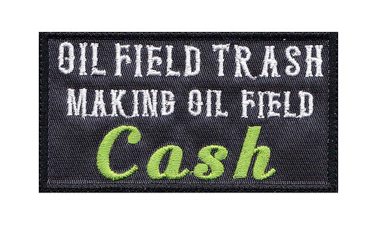 Oil Filed Trash Oil Field Cash - Velcro Back