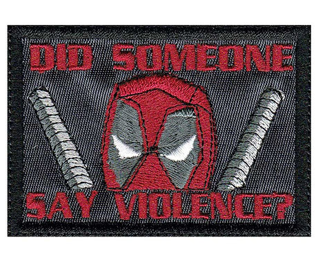 Deadpool Did Someone Say Violence - Glue Back To Sew On