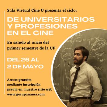 DE UNIVERSITARIOS Y PROFESIONES NUEVO CICLO DE LA SALA VIRTUAL CINE U