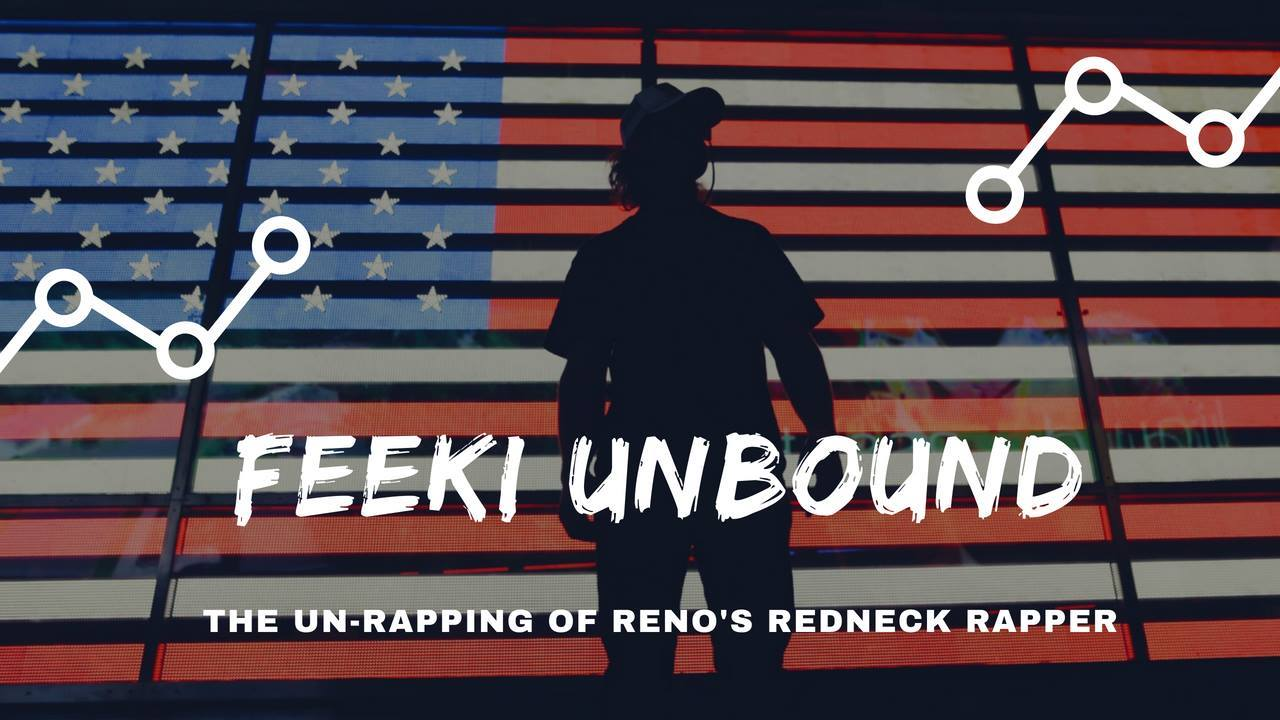 Feeki Unbound - The Un-Rapping of Reno's Redneck Rapper