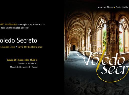 Libro: Toledo Secreto. Por Juan Luis Alonso y David Utrilla