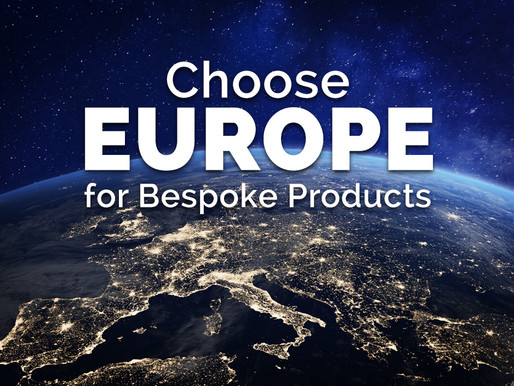 Choose Europe for Bespoke Products