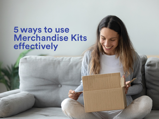 5 ways to use Merchandise Kits effectively