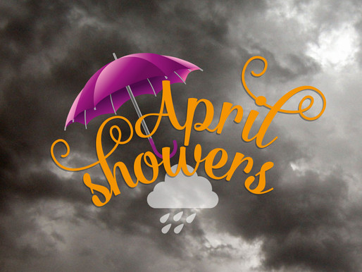 Are you ready for April Showers?
