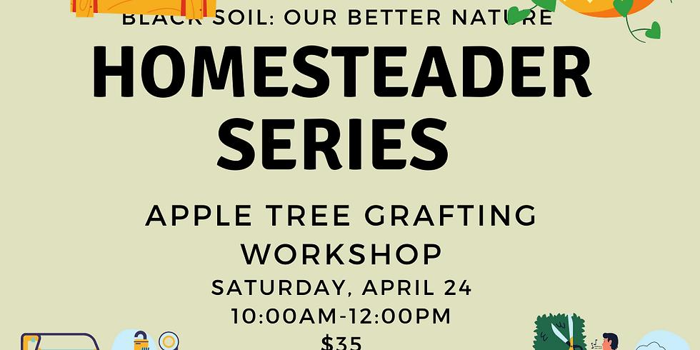 Homesteader Series: Apple Tree Grafting Workshop