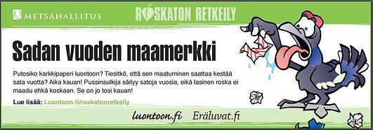 Metsähalitus roskaton retkeily sadan vuoden maamerkki Putosiko karkkipaperi luontoon? Tiesitkö, että sen maatuminen kestää sata vuotta? Aika kauan! Pussinsulkija säilyy satoja vuosia, eikä lasinen roska maadu ehkä koskaan. Se on jo tosi kauan! Lue lisää: http://www.luontoon.fi/roskatonretkeily eräluvat.fi