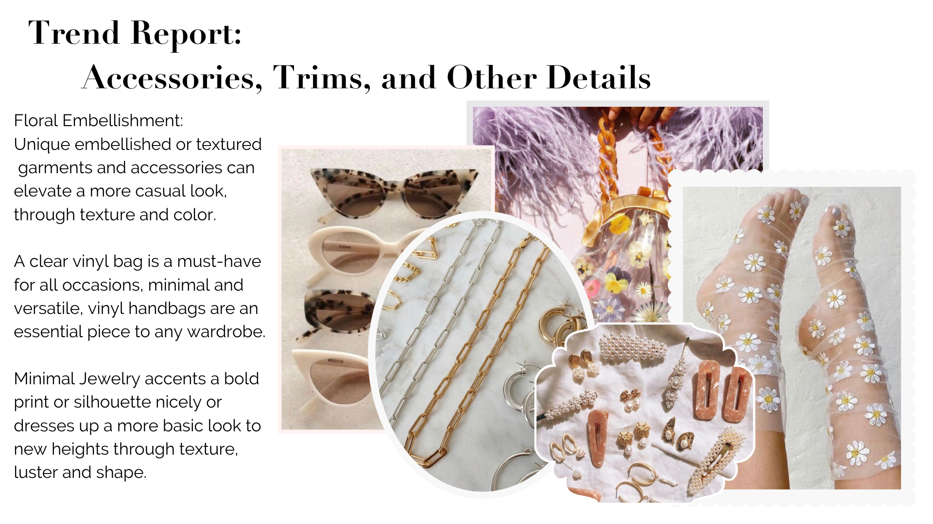 Trend Report:        Accessories, Trims, and Other Details