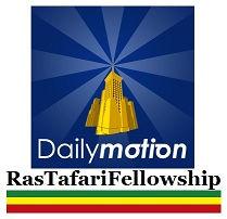 RasTafari Fellowship on Dailymotion videos LOJSociety