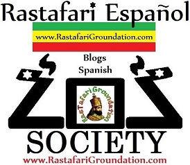 LOJSOCIETY RasTafari Groundation Spanish Blogs Espanol
