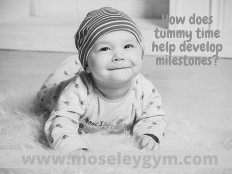 How does Tummy Time help with meeting milestones?