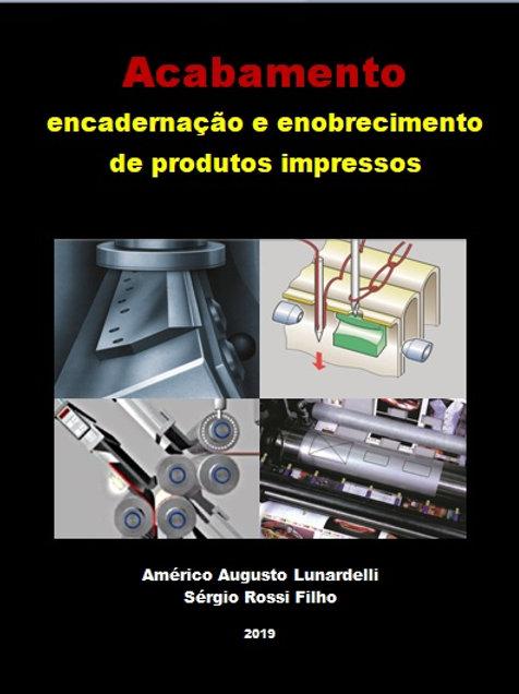 Acabamento, encadernação e enobrecimento de produtos impressos