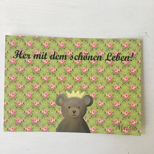 Postkarte Her mit dedm schönen Leben
