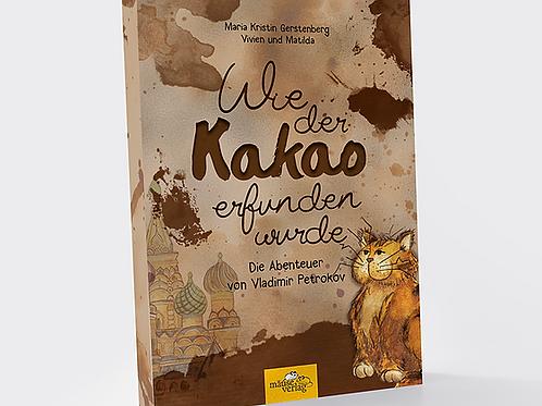 Kinderbuch Wie der Kakao erfunden wurde