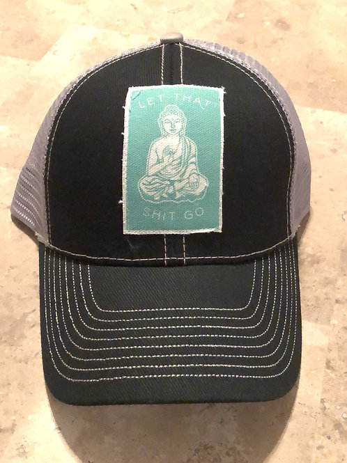 Let That Shit Go Black with Grey Trucker Hat