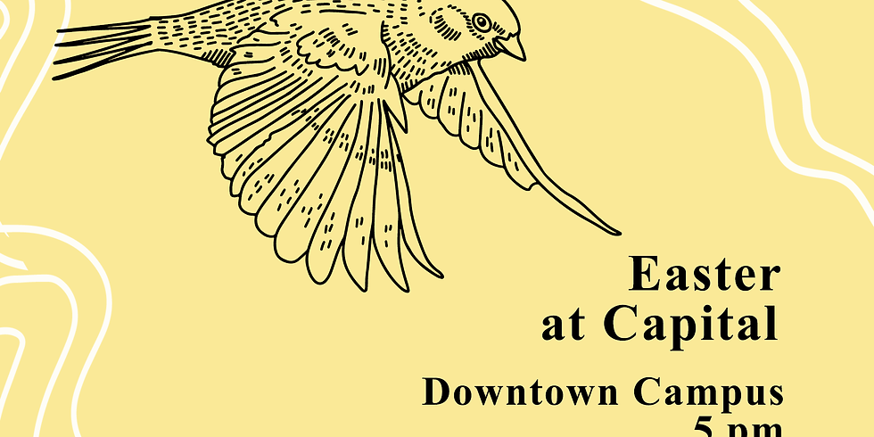 Easter at Capital (Downtown Campus)