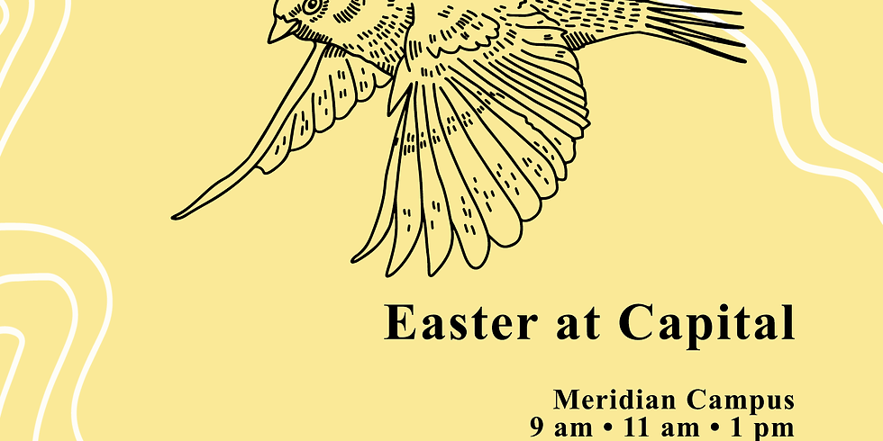 Easter at Capital (Meridian Campus)