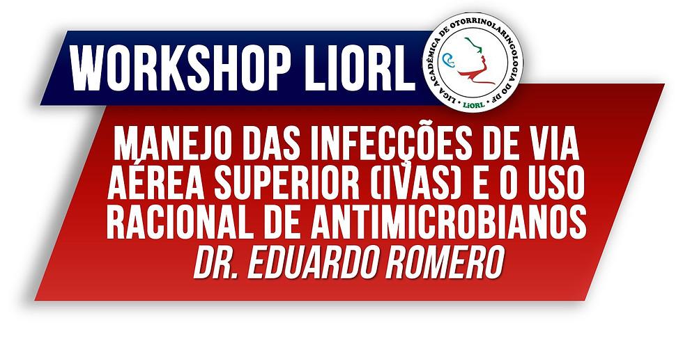 WORKSHOP LiORL - Infecções de Via Aérea Superior e Uso Racional de Antimicrobianos