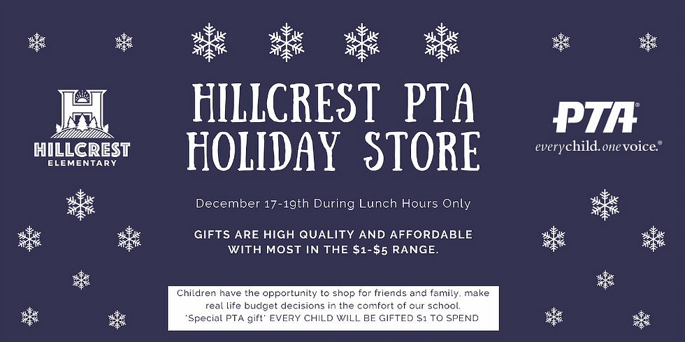 HILLCREST PTA HOLIDAY STORE